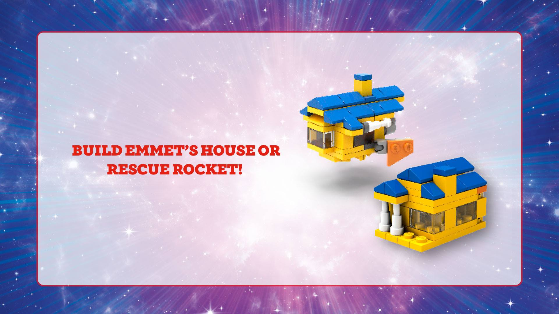 Build Emmet's House or Rescue Rocket!
